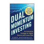 Dual Momentum di Gary Antonacci