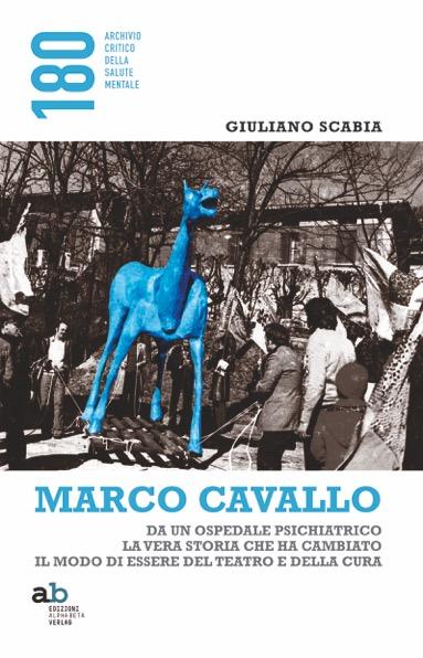 Collana 180. Archivio critico della salute mentale – Marco Cavallo